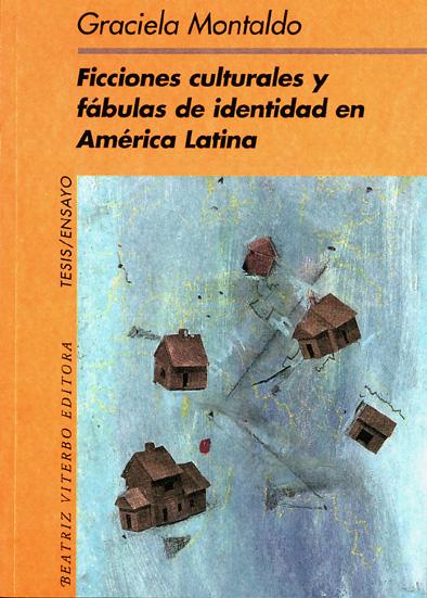 Ficciones culturales y fábulas de identidad en América Latina