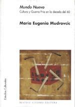 Mundo Nuevo. Cultura y Guerra Fría en la década del 60